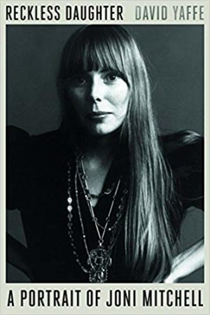 """Bookcover for """"A Portrait of Joni Mitchell"""" by David Yaffe"""